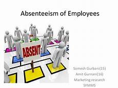 Employee Absent Absenteeism Of Employees My Ppt