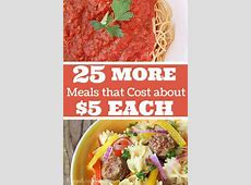 25 More Meals that Cost About $5 to Make   For the LOVE of