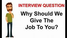 I Don T Have A Job Why Should We Give The Job To You Interview Question Youtube
