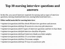 Nursing Behavioral Interview Questions And Answers Top 10 Nursing Interview Questions And Answers