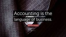 Accounting Quotes Warren Buffett Quote Accounting Is The Language Of