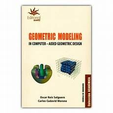 And Surfaces For Computer Aided Geometric Design Comprar Libro Geometric Modeling In Computer Aided