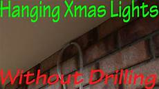 How To Attach Solar Lights To Brick Wall Hanging Christmas Lights Without Drilling In To Bricks