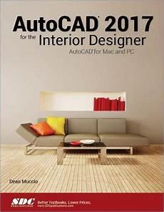 Autocad 2018 For The Interior Designer Pdf Autocad 2017 For The Interior Designer By Dean Muccio