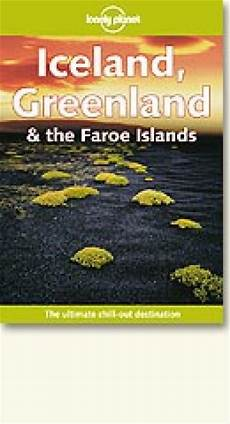 Lonely Planet Travel Guide Iceland Greenland Amp Faroe