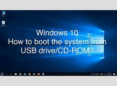 Windows 10   How to boot the system from USB drive/CD ROM
