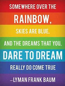 this quote somewhere the rainbow skies are