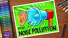 How To Make A Chart On Pollution How To Draw Stop Noise Pollution Poster Chart Drawing For