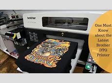 One Must Know about the Latest Brother DTG Printer ? TechPatio