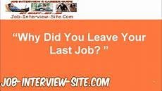 Best Reason For Leaving A Job Quot Why Did You Leave Your Last Job Quot Interview Question