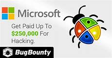 Bug Bounty Programs Microsoft Is Paying Up To 250 000 With Its New Bug Bounty