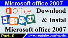 Where To Download Microsoft Office 2007 How To Download Amp Install Ms Office 2007 100 Free Full