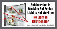 Change Light Bulb In Samsung Refrigerator Refrigerator Is Working But Fridge Light Is Not Working