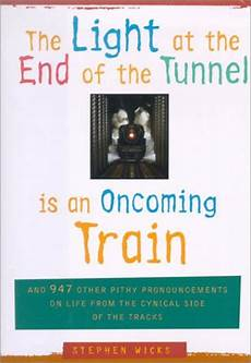 Light At The End Of The Tunnel Book Pdf The Light At The End Of The Tunnel Is An Oncoming Train