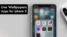 Iphone X Max Live Wallpaper by Best Live Wallpapers Apps For Iphone X Xs And Xs Max