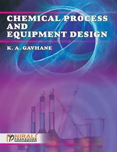 Chemical Process And Equipment Design By Gavhane Pdf Download Chemical Process And Equipment Design By K A