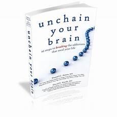 Unchain Your Brain Daniel G Amen Md And David E Smith Md
