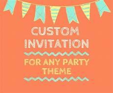 Design My Own Party Invitations Custom Invitation Design Birthday Invitation Party