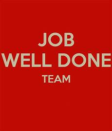 Job Well Done Job Well Done Team Poster Vivasabrina2002 Keep Calm O