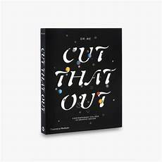 Cut That Out Contemporary Collage In Graphic Design Cut That Out Contemporary Collage In Graphic Design