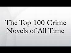 best detective stories the top 100 crime novels of all time
