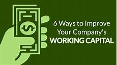 Work Capital 6 Ways To Improve Your Company S Working Capital