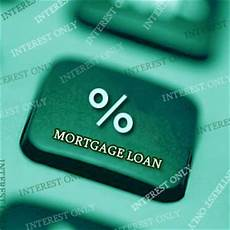 Interest Only Loan Interest Only Mortgage Loan