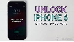 How to Unlock iPhone 6 Disabled without iTunes(2020 New Ways- no passscode)
