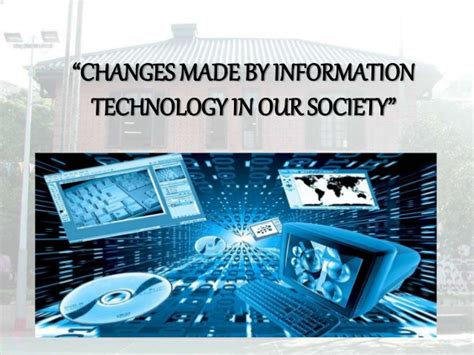 After Mba In Information Technology by Changes Made By Information Technology It In Our Society