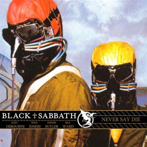 black sabbath die black sabbath never say die by cubsfan1981 on deviantart