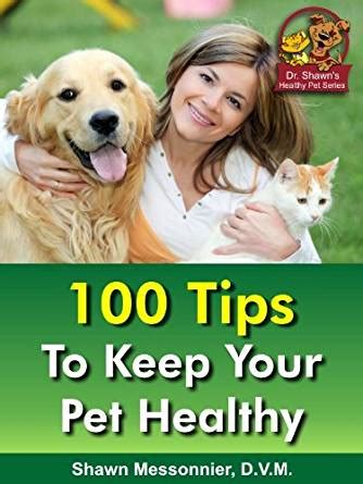 dr shawn the natural vet healthy pet series 100 tips to