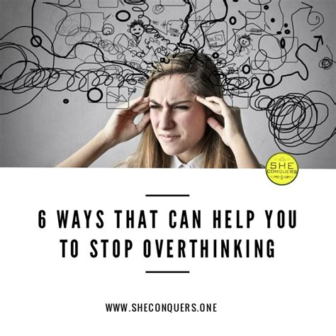 Ways To Stop Overthinking Everything by 6 Ways That Can Help You To Stop Overthinking