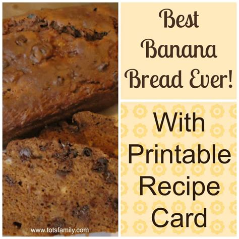 printable bread recipes the best banana bread ever tots family parenting kids