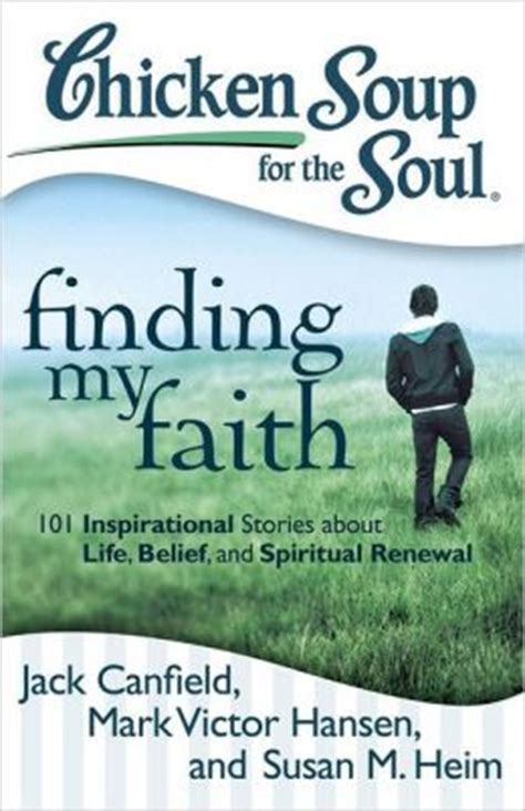stories for the soul an anthology books chicken soup for the soul finding my faith 101