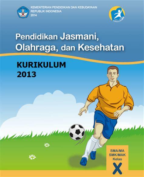 Buku Pendidikan Jasmani Olahraga Dan Kesehatan Sma Ma Kelas Xi Ktsp S rpp pjok kelas x 10 sma smk ma kurikulum 2013 filenya