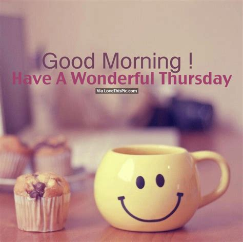morning thursday images morning a wonderful thursday pictures photos