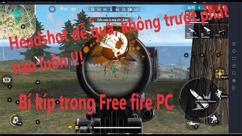 fire cach ban chuan auto headshot tren pc voi