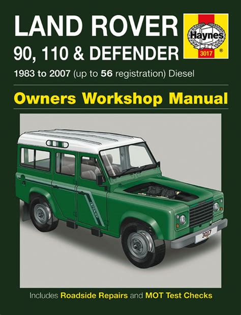 buy car manuals 2007 land rover range rover interior lighting land rover 90 110 defender diesel 83 07 haynes repair manual haynes publishing