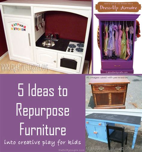 how to repurpose furniture 5 ideas to repurpose furniture into creative play for kids