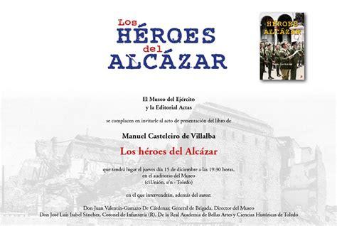 libro los hroes del alczar suspenden la presentaci 243 n del libro 171 los h 233 roes del alc 225 zar 187