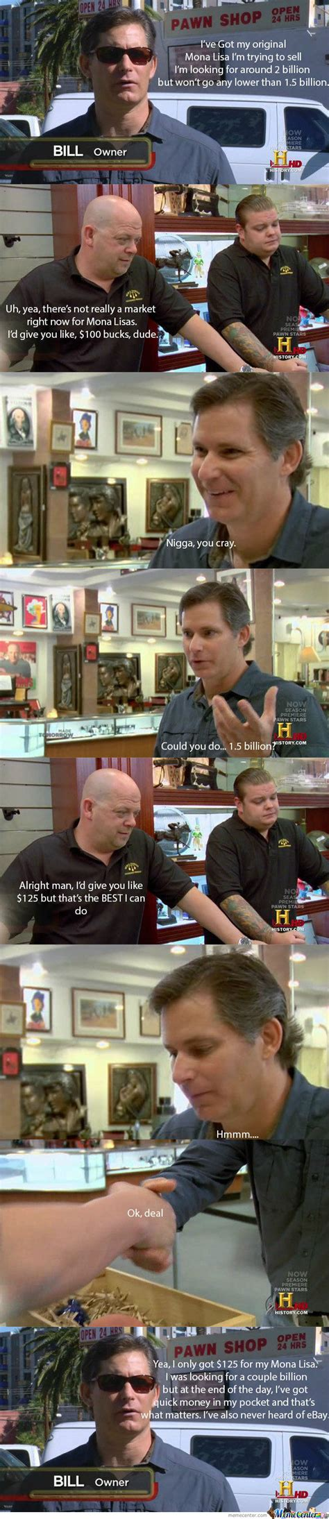 Pawn Star Meme - every episode of pawn stars by risefire meme center