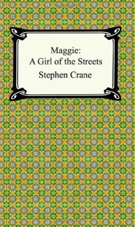 themes maggie a girl of the streets maggie a girl of the streets summary and analysis like