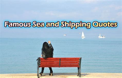 boat shipping quotes online famous sea and shipping quotes did you know boats