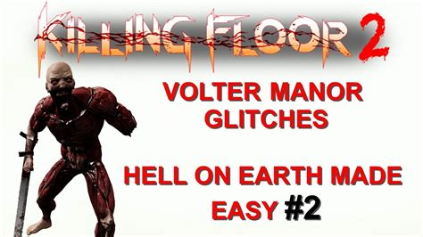 killing floor 2 three volter manor glitches xp farming difficulty trophies made easy 2