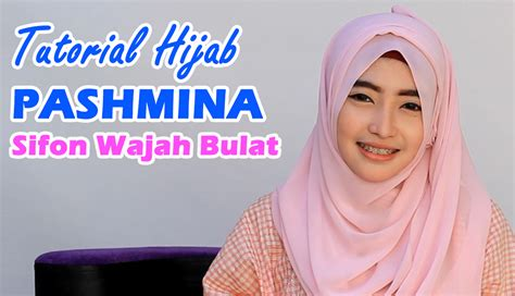 tutorial hijab pasmina kaos untuk wajah bulat hiijab syarii berkerudung untuk wajah bulat images