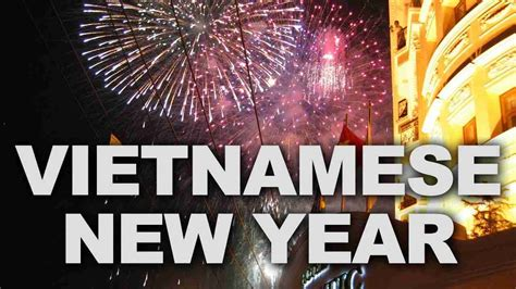 vietnamese new year 2018 new year in vietnam