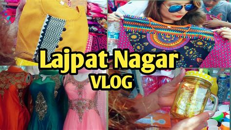 theme music lajpat nagar exploring lajpat nagar market delhi best market for