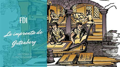 imagenes de imprentas antiguas y modernas imprenta de gutenberg la invenci 243 n que revolucion 243 la cultura