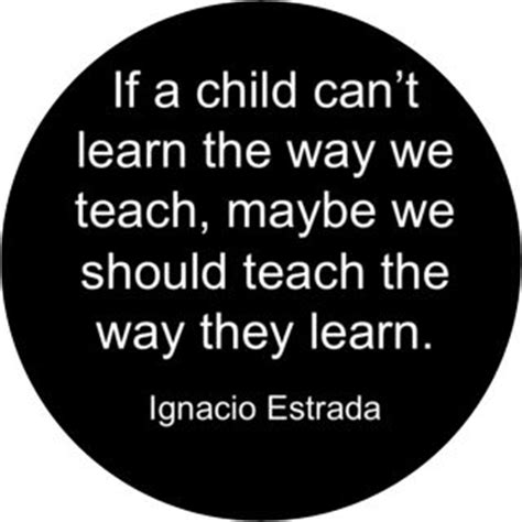 why can t we learn the way we learn to drive a car infographic visualistan quot if a child can t learn the way we teach maybe we should teach the way they learn quot ignacio