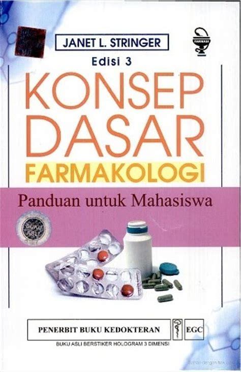 Promo Buku Anatomi Fisiologi Edisi 4 quot konsep dasar farmakologi panduan untuk mahasiswa edisi 3 quot pharmacist s